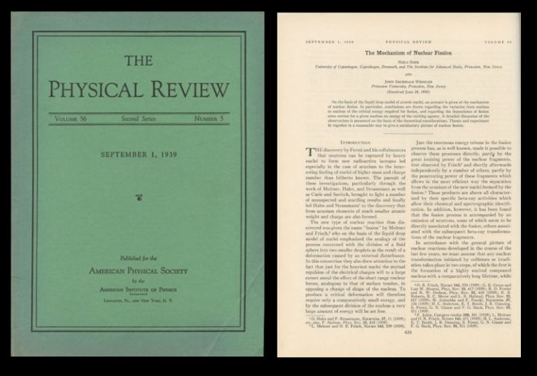 The Mechanism of Nuclear Fission (Bohr and Wheeler, pp. 426-50) WITH On Continued Gravitational Contraction (Oppenheimer and Snyder, pp. 455-59) in Physical Review, September 1, 1939, Vol. 56, Issue 5. [Single Journal Issue in Original Wrappers, Near fine condition: FIRST FULLY WORKED OUT THEORY OF NUCLEAR FISSION + THE FIRST THEORETICAL PREDICTION OF A SINGULARITY]. Niels Bohr, John AND Oppenheimer Wheeler, Julius Robert, H. Snyder.