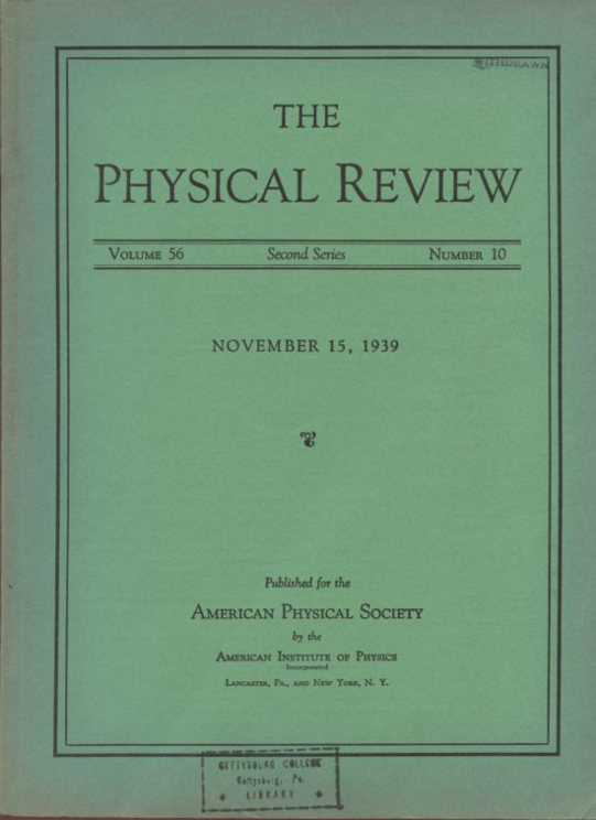 Fission of Protactinium (Bohr & Wheeler, pp. 1065-1066) AND On Pair Emission in the Proton Bombardment of Fluorine (Oppenheimer & Schwinger, pp. 1066-1067) in Physical Review, November 15, 1939, Vol. 56, Issue 10 [Single Journal Issue in Original Wrappers CONFIRMS BOHR & WHEELER'S THEORY OF NUCLEAR FISSION]. Niels Bohr, John AND Oppenheimer Wheeler, Julius Robert, Julian Schwinger.