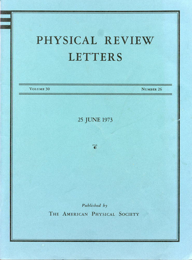 Ultraviolet Behavior of Non-Abelian Gauge Theory in Physical Review Letters 30, Issue 26, 25 June 1973, pp. 1343-1346 (Gross, Wilczek) WITHBOUND Reliable Perturbative Results for Strong Interactions? pp. 1346-1349 in Physical Review Letters, Vol. 30, Issue 26, 25 June 1973 [IN ORIGINAL WRAPPERS]. David Gross, Frank Wilczek, David Politzer.