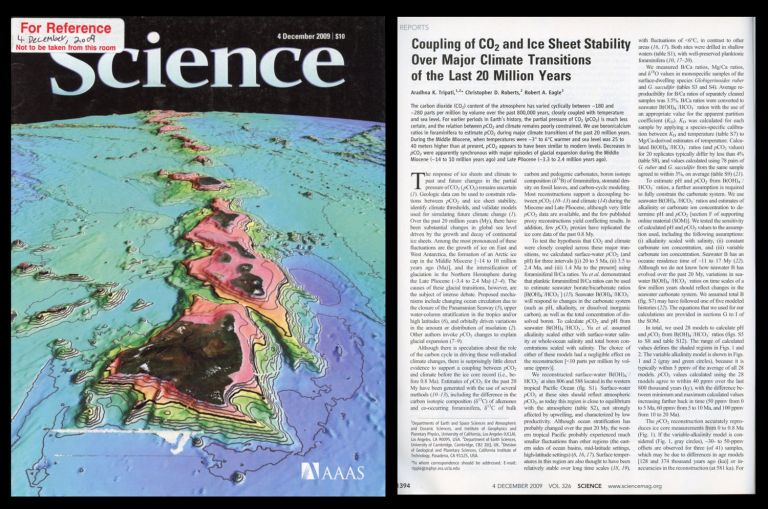 Coupling of CO2 and Ice Sheet Stability over Major Climate Transitions of the Last 20 Million Years in Science 326 No. 5958 pp. pp. 1394-1397, December 4, 2009. Aradhna K. Tripati.