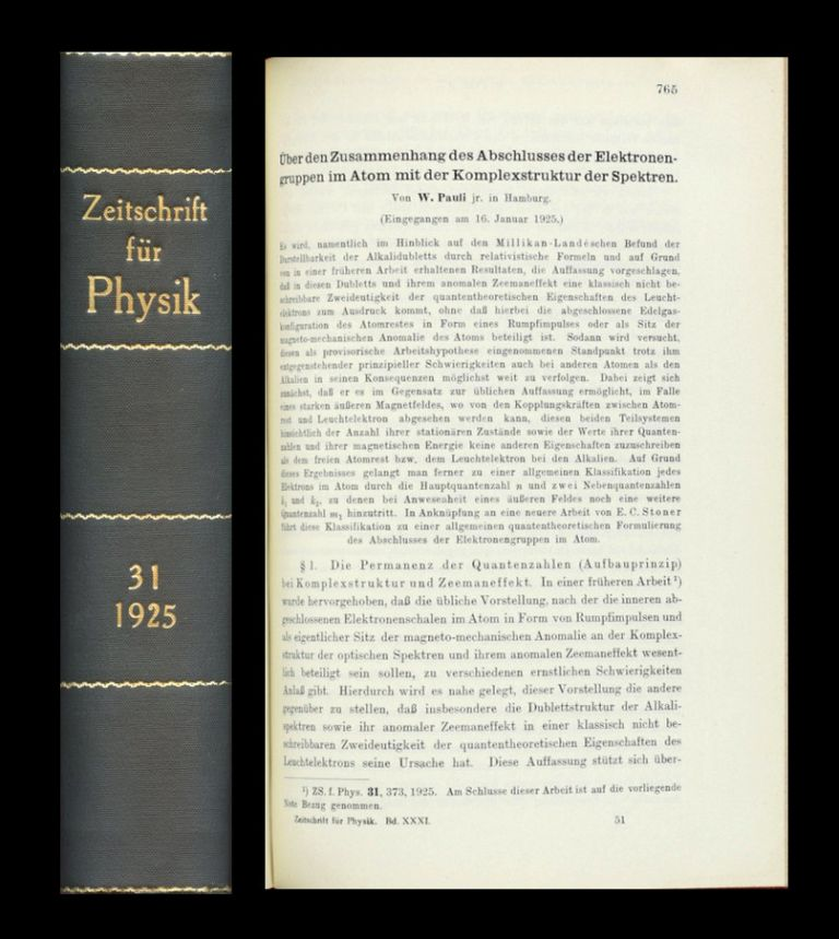 Uber den Zusammenhang des Abschlusses der Elektronengruppen im Atom mit der Komplexstruktur der Spektrun. (On the Connexion between the Completion of Electron Groups in an Atom with the Complex Structure of Spectra) in Zeitschrift für Physik 31, pp. 765-783, 1925. Wolfgang Pauli.