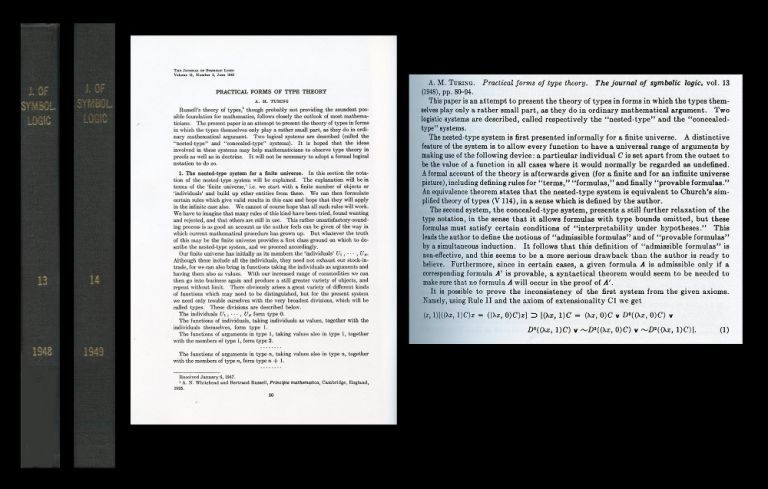 Practical Forms of Type Theory in Journal of Symbolic Logic, Volume 13, Number 2, June 1948, pp. 80-95 WITH A Review of Practical Forms in Journal of Symbolic Logic, Volume 14, Number 1, March 1949, p. 182 [BOUND VOLUMES]. Alan Turing.