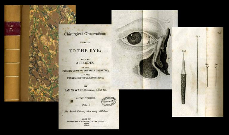 Remarks on the Ophthalmy, Psorophthalmy, and Purulent Eye (1787, Ware) BOUND WITH Chirurgical Observations Relative to the Epiphora or Watery Eye, the Scrophulous and Intermittent Ophthalmy, the Extraction of the Cataract, and the Introduction of the Male Catheter (1792, Ware) BOUND WITH An Essay Upon Single Vision with Two Eyes, Together with Experiments and Observations on Several other Subjects in Optics (1792, Wells). James Ware.