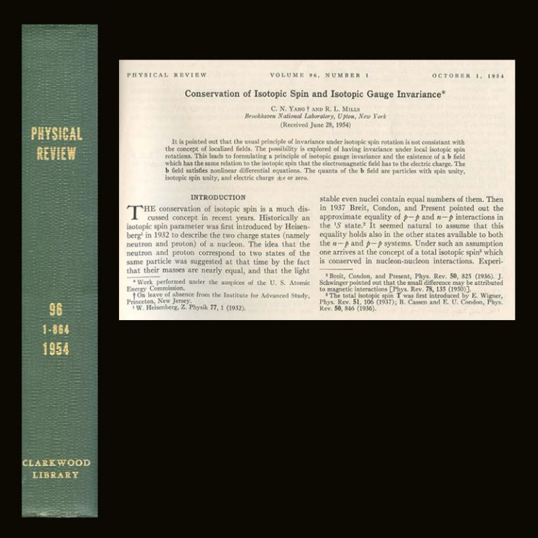 """Conservation of Isotopic Spin and Isotopic Gauge Invariance"" in Physical Review 96 (1), October 1, 1954, pp. 191-196. C. N. Yang, R. L. Mills."