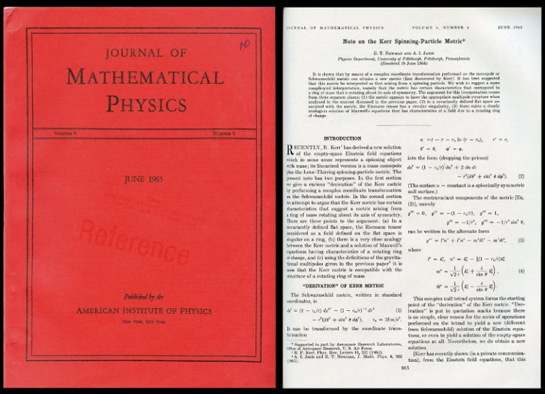 Note on the Kerr Spinning-Particle Metric, WITH Metric of a Rotating, Charged Mass in Journal of Mathematical Physics, Volume 6, Issue 6, June 1965, pp. 915-917 and pp. 918-919. E. T. Newman, A. I. WITH Newman Janis, A., A. Prakash, Exton, K, Chinnapared, E., Couch, E. T., R. Torrence.