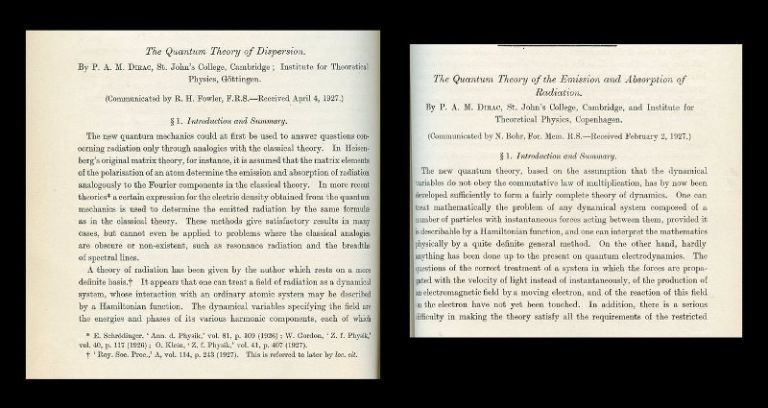 On the Quantum Theory of the Emission and Absorption of Radiation and The Quantum Theory of Dispersion in Proceedings of the Royal Society, Series A, Vol. CXIV, 1927, pp. 243-265. P. A. M. Dirac.
