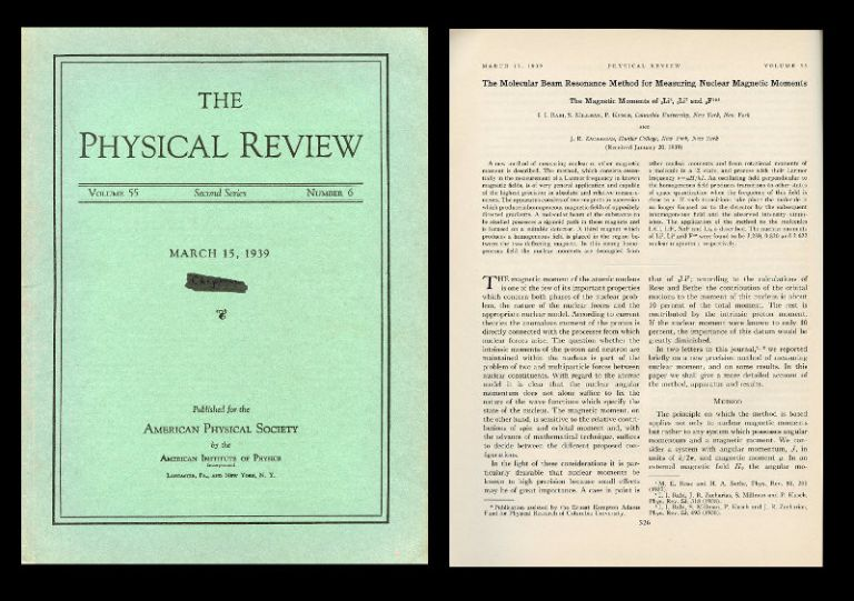 The Molecular Beam Resonance Method for Measuring Nuclear Magnetic Moments in Physical Review 55, Number 66, March 15, 1939, pp. 526-535. I. I. Rabi, S. Millman, P. Kusch, J. R. Zacharias.