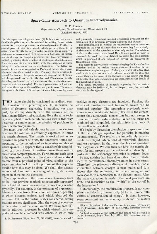 """Space-time Approach to Non-Relativistic Quantum Mechanics"" in Reviews of Modern Physics, Vol. 20, No. 2, April, 1948, pp. 367-388 AND ""Space-time approach to quantum electrodynamics"" WITH ""The Theory of Positrons"" in: Physical Review, Vol. 76, 1949, pp. 769-89 and 749-59. Richard Feynman."