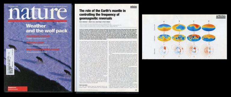 The role of the Earth's mantle in controlling the frequency of geomagnetic reversals in Nature 401, 6756, 28 October 1999, pp. 885-890 [COMPUTER SIMULATIONS OF THE EARTH'S DYNAMO, ORIGINAL WRAPPERS]. Gary A. Glatzmaier, Lionel Hongre, Robert S. Coe, Paul H. Roberts.