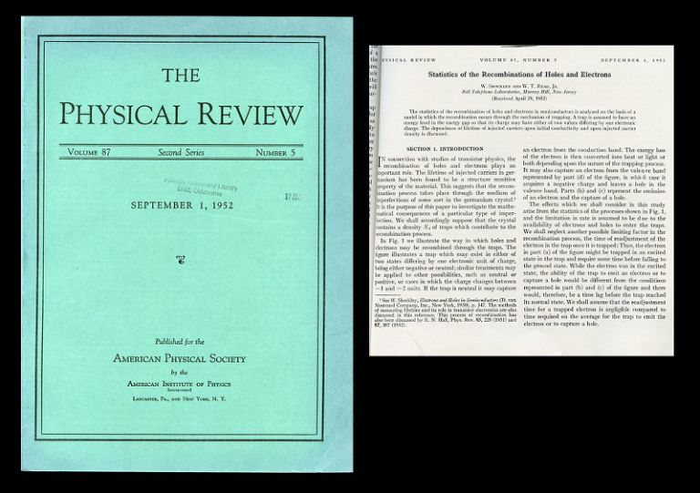 Statistics of the Recombinations of Holes and Electrons in The Physical Review, Volume 87, 1952, pp. 835-843 WITH Some Effects of Ionizing Radiation on the Formation of Bubbles in Liquids in Physical Review 87, 1952, p. 665. W. Shockley, W. T. WITH Glaser Read, Donald Arthur.