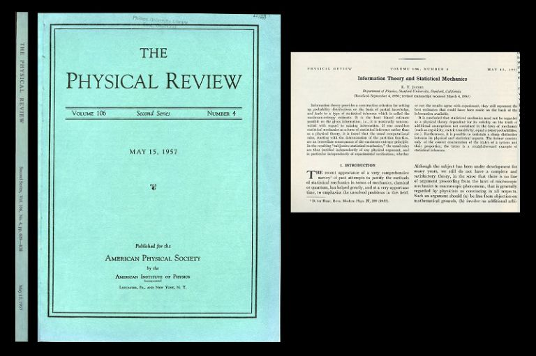 Information Theory and Statistical Mechanics in The Physical Review, Volume 106, No. 4, May 15, 1957, pp. 620-631 [FIRST PRESENTATION OF THE MAXIMUM ENTROPY THEORY OF THERMODYNAMICS, ORIGINAL WRAPPERS]. E. T. Jaynes.