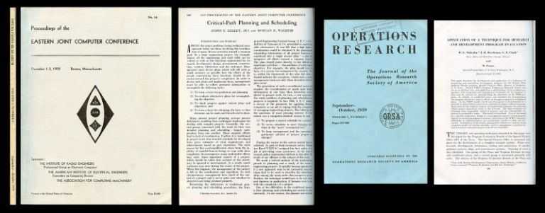 """""""Application of a technique for research and development program evaluation"""" in Operations Research 7 No. 5 September-October 1959, pp. 646–669. AND """"Critical Path Planning and Scheduling"""" in Proceedings of the Eastern Joint Computer Conference Dec. 1-3, 1959, pp. 160-173. D. G. Malcolm, C. E. Clark, J. H. Rosenboom, W. Fazar AND James E. Kelly Jr., Morgan Walker."""