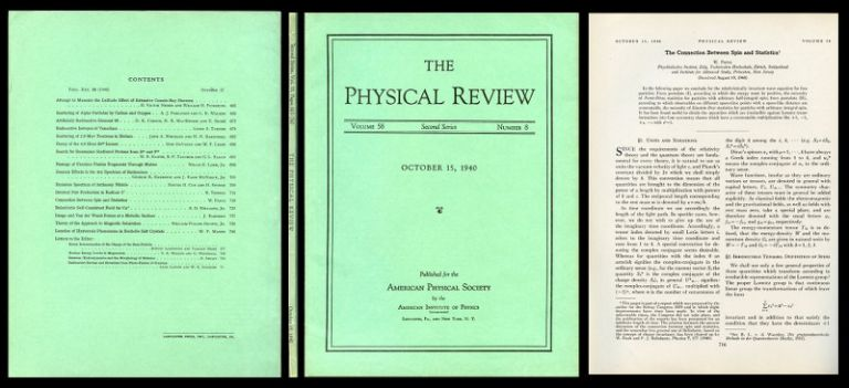 The Connection Between Spin and Statistics in Physical Review, Volume 58, Second Series, Number 8, October 15, 1940, pp. 716-723. W. Pauli, Wolfgang.