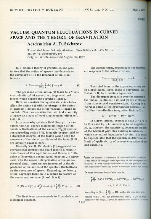Vacuum Quantum Fluctuations in Curved Space and the Theory of Gravitation in Soviet Physics Doklady 12 No. 11, May 1968, pp. 1040-1041. A. D. Sakharov, Andrei.