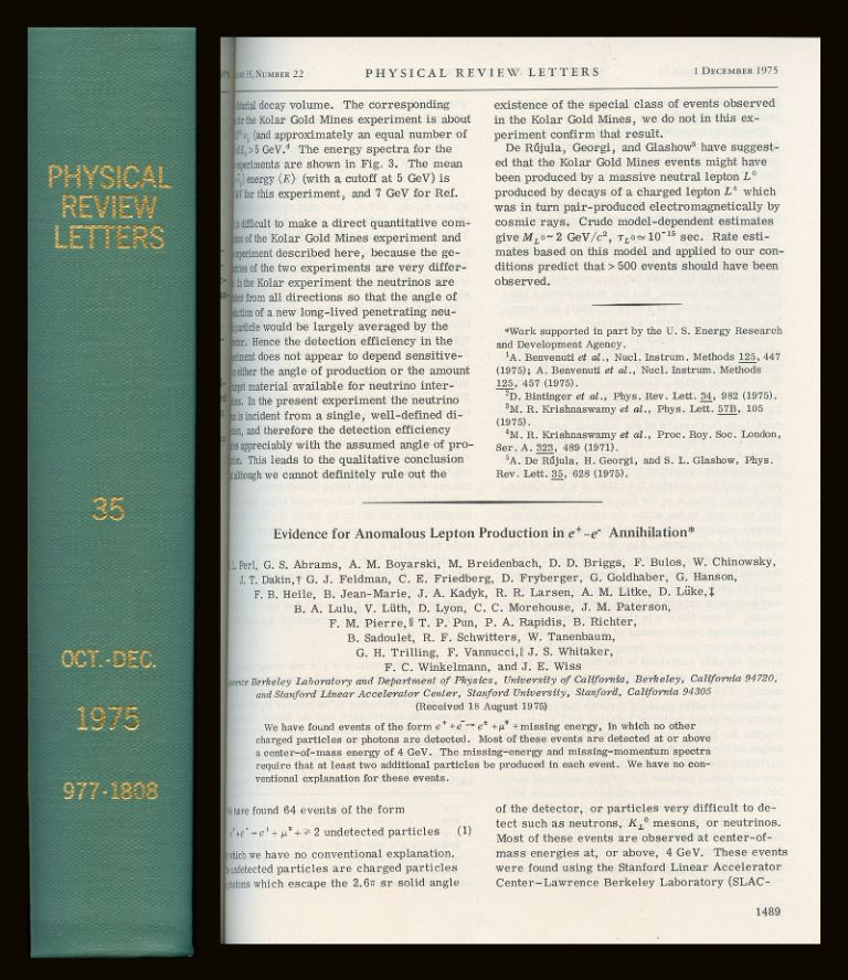 Evidence for Anomalous Lepton Production in e+ e- Annihilation in Physical Review Letters, Vol. 35, No. 22, 1 December 1975, pp. 1489-1492. Martin Perl.