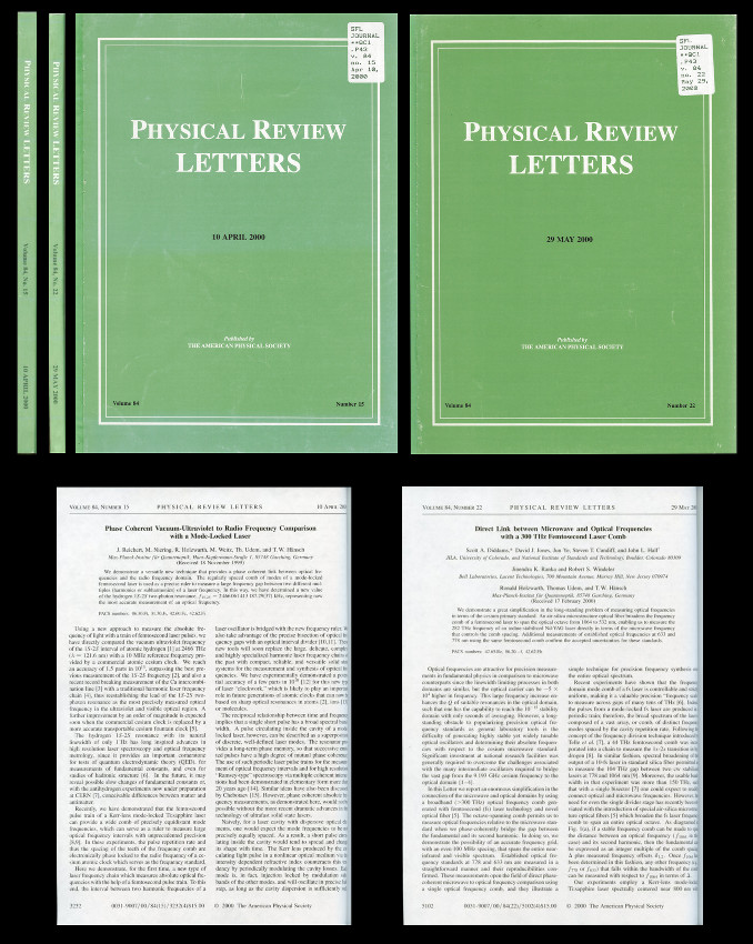 Phase Coherent Vacuum-Ultraviolet to Radio Frequency Comparison With a Mode-Locked Laser in Physical Review Letters, Vol. 84, No. 15, 10 April 2000, pp. 3232-3236 WITH Direct Link Between Microwave and Optical Frequencies With a 300 THz Femtosecond Laser Comb in Physical Review Letters, Vol. 84, No. 22, 29 May 2000, pp. 5102-5105. J. M. Niering Reichert, Th. Udem, M. Weitz, R. Holzwarth, David J. Jones T. W. Hänsch WITH Scott A. Diddams, Steven T. Cundiff, Jun Ye, Jinendra K. Ranka John L. Hall, Ronald Holzwarth Robert S. Windeler, Thomas Udem, T W. Hänsch, Hansch.
