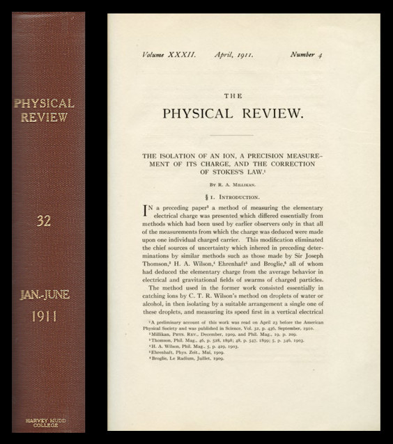 """The Isolation of an Ion, a Precision Measurement of its Charge, and the Correction of Stokes's Law"" in The Physical Review, Volume 32, Number 4, January - June 1911, pp. 349-397. R. A. Millikan, Robert."