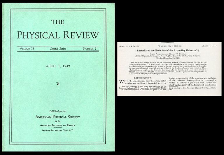 Remarks on the Evolution of the Expanding Universe in Physical Review 75 No. 7 April 1, 1949, pp. 1089–1095. Ralph Alpher, Robert Herman.