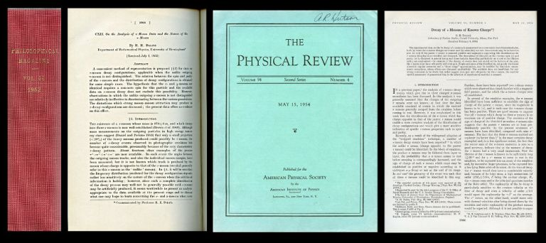 On the Analysis of -Meson Data and the Nature of the -Meson in The Philosophical Magazine, Vol. XLIV, 1953, pp. 1068-1080 WITH Decay of Mesons of Known Charge in The Physical Review, 94, 4, May 15, 1954, pp. 1046-1052. Richard Henry, Dick.