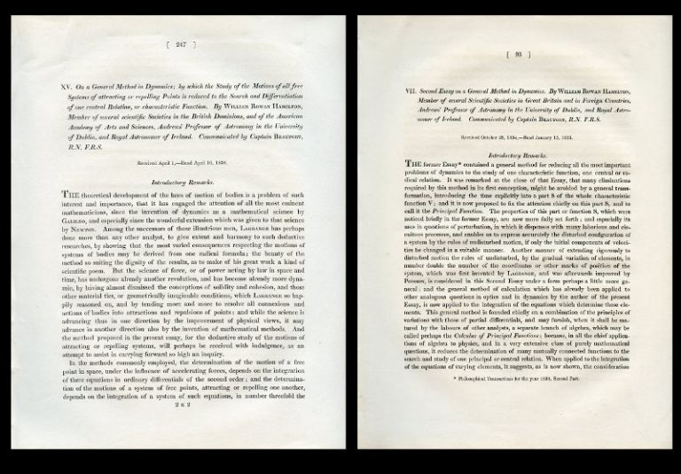 """On a General Method in Dynamics; by which the Study of the Motions of all free Systems of attracting or repelling Points is reduced to the Search and Differentiation of one central Relation, or characteristic Function"" WITH ""Second Essay on a general Method in Dynamics"" Parts I and II Extracted from the Philosophical Transactions of the Royal Society, 1834 and 1835. William Rowan Hamilton."