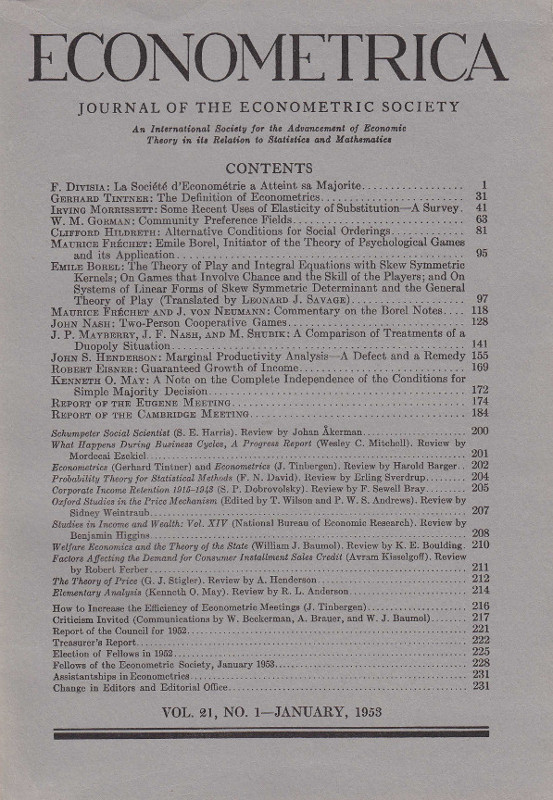 Two Person Cooperative Games WITH The theory of play and integral equations with skew symmetric kernels, On games that involve chance and the skill of players, and On systems of linear skew-symmetric determinant and the genera theory of play in Econometrica 21, January 1953, pp. 128-141 and pp. 97-118. John Forbes Nash, Emile Borel.