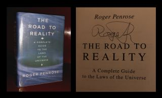 The Road to Reality: A Complete Guide to the Laws of the Universe. 2005. SIGNED FIRST EDITION....