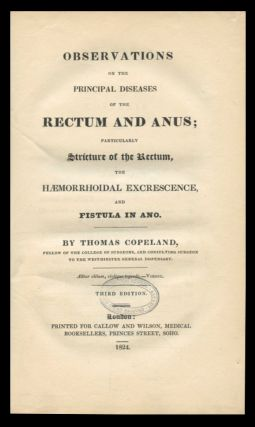 Observations on the Principal Diseases of the Rectum and Anus: Particularly Stricture of the...