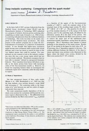 Nobel Lectures in Physics WITH Deep inelastic scattering: The early years [Taylor, pp. 573-595] WITH Deep inelastic scattering: Experiments on the proton and the observation of scaling [Kendall, pp. 597-614]; Deep inelastic scattering: Comparisons with the quark model [Friedman, pp. 615-628] in Reviews of Modern Physics, Vol. 63, No. 3, July 1991