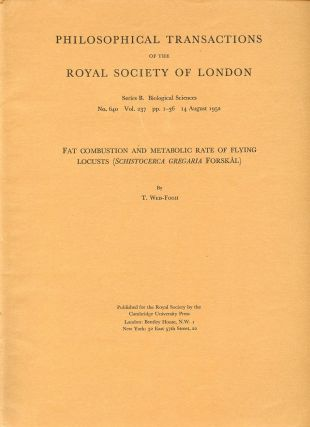 """Fat Combustion and Metabolic Rate of Flying Locusts (Schistocerca gregaria Forskal"", Offprint, Philosophical Transactions of the Royal Society B: Biological Sciences. London: Royal Society, Vol. 237, No. 640, 14 August 1952, pp. 1–36. T. Weis-Fogh, Torkel."
